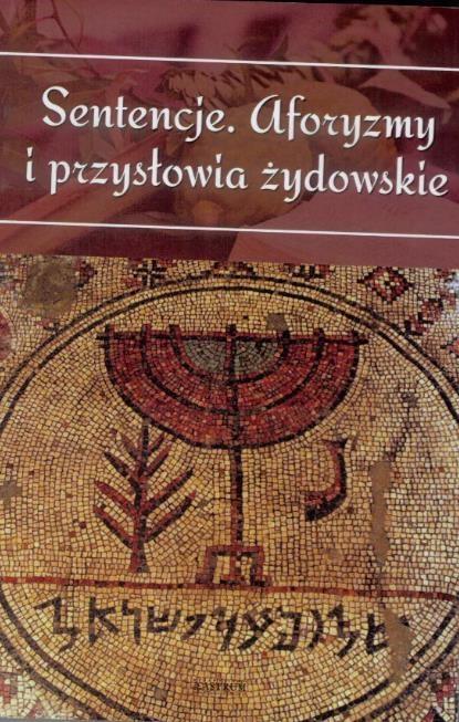 Sentencje Aforyzmy I Przysłowia żydowskie 2017 Książki