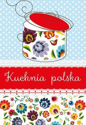 Kuchnia Polska 2019 Książki Naukowapl