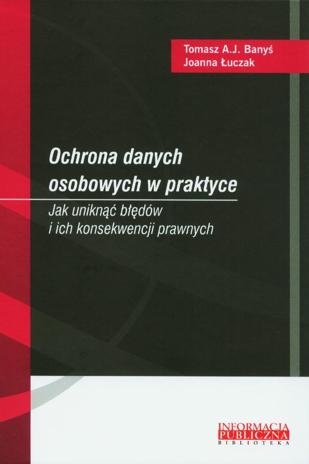 b0d7d946cc68c9 Banyś Tomasz A.J., Łuczak Joanna - Ochrona danych osobowych w praktyce. Jak  uniknąć błędów
