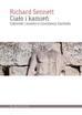 Sennett Richard - Ciało i kamień. Człowiek i miasto w cywilizacji Zachodu