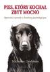 Dodman Nicholas - Pies, który kochał zbyt mocno (dodruk 2017)