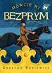 Bąkiewicz Grażyna - Mówcie mi Bezprym (dodruk 2017)