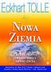 Tolle Eckhart - Nowa Ziemia. Przebudzenie świadomości sensu życia (dodruk 2018)
