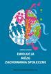 Ewolucja – mózg – zachowania społeczne