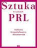 Krzysztofowicz-Kozakowska Stefania - Sztuka w czasach PRL-u