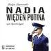 Sawczenko Nadija - Nadia więzień Putina (audiobook)