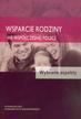 Walc Wiesława - Wsparcie rodziny we współczesnej Polsce. Wybrane aspekty