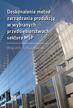 Werpachowski Wojciech - Doskonalenie metod zarządzania produkcją w wybranych przedsiębiorstwach sektora MŚP