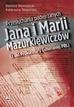 Nowożycki Bartosz, Słowińska Katarzyna - Przesłuchania podejrzanych Jana i Marii Mazurkiewiczów (z akt Prokuratury Generalnej PRL)