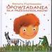 Piątkowska  Renata - Opowiadania dla przedszkolaków