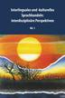 Interlinguales und -kulturelles Sprachhandeln: Interdisziplinäre Perspektiven, bd. 1