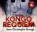Grangé Jean-Christophe - Kongo requiem (audiobook)