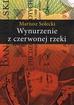 Solecki Mariusz - Wynurzenie z czerwonej rzeki