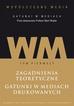 Współczesne media - gatunki w mediach, t. 1: Zagadnienia teoretyczne. Gatunki w mediach drukowanych. Prace dedykowane Profesor Marii Wojtak