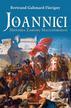 Flavigny Bertrand Galimard - Joannici. Historia Zakonu Maltańskiego (dodruk 2018)