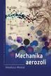 Moskal Arkadiusz - Mechanika aerozoli