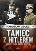Golec Radosław - Taniec z Hitlerem. Kontakty polsko-niemieckie 1930-1939
