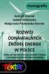 Andrzej Graczyk, Izabela Wielewska, Małgorzata Piaskowska-Silarska - Rozwój odnawialnych źródeł energii w Polsce. Problemy bezpieczeństwa energetycznego i lokalnego wykorzystania zasobów.