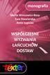 Marta Wincewicz-Bosy, Anna Łupicka, Ewa Stawiarska - Współczesne wyzwania łańcuchów dostaw
