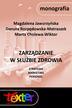 Magdalena Jaworzyńska, Danuta Rozpędowska-Matraszek, Marta Cholewa-Wiktor - Zarządzanie w służbie zdrowia. Strategia, marketing, personel.