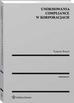 Braun Tomasz - Unormowania compliance w korporacjach