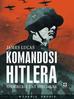 Lucas James - Komandosi Hitlera. Niemieckie siły specjalne (wyd. 2)