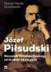 Drozdowski Marian Marek - Józef Piłsudski. Naczelnik Państwa Polskiego 14 XI 1918-14 XII 1922