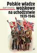 Smoliński Józef - Polske władze wojskowe na uchodźstwie 1939-1946
