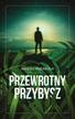 Przewrocki Andrzej - Przewrotny przybysz