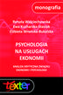 Psychologia na usługach ekonomii. Analiza krytyczna związku ekonomii i psychologii
