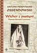 Ossendowski Ferdynand Antoni - Wicher z pustyni. Thomas Edward Lawrence (oprawa miękka)