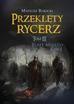 Rokicki Mateusz - Przeklęty rycerz Tom 3. Białe Miasto. Część 1