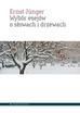 Jünger Ernst - Wybór esejów o słowach i drzewach