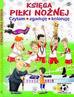 Szujecki Krzysztof - Księga piłki nożnej. Czytam, zgaduję, koloruję