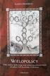 Wierzbicka Elżbieta - Wielopolscy. Dzieje awansu społecznego oraz utrwalania pozycji rodziny od połowy XVII do schyłku XVIII wieku