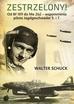 Schuck Walter - Zestrzelony! Od Bf 109 do Me 262 – wspomnienia pilota Jagdgeschwader 5. i 7.