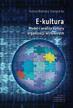 Bulińska-Stangrecka Helena - E-kultura. Model i analiza kultury organizacji wirtualnych