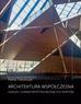 Tobolczyk Marta - Architektura współczesna. Geneza i charakterystyka wiodących nurtów