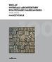Wrona S., red.Roguska J. - 100 lat Wydziału Architektury Politechniki Warszawskiej (1915–2015). Nauczyciele