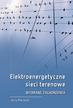 Marzecki J. - Elektroenergetyczne sieci terenowe. Wybrane zagadnienia