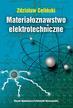 Celiński Z. - Materiałoznawstwo elektrotechniczne