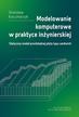 Karczmarczyk S. - Modelowanie komputerowe w praktyce inżynierskiej. Statyczny model prostokątnej płyty typu sandwich