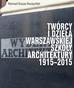 Kucza-Kuczyński K. - Twórcy i dzieła Warszawskiej Szkoły Architektury 1915–2015