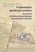 Sobolewska-Mikulska K., Cienciała A. - Problematyka geodezyjno-prawna w procesie ustalania stanu prawnego nieruchomości w Polsce