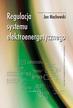 Machowski J. - Regulacja systemu elektroenergetycznego