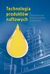 Paczuski M., Przedlacki M., Lorek A. - Technologia produktów naftowych