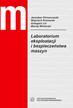 Chrzanowski J., Kramarek W., Lis G., Winiarski M. - Laboratorium eksploatacji i bezpieczeństwa maszyn