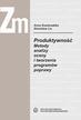 Kosieradzka A., Lis S. - Produktywność. Metody analizy, oceny i tworzenia programów poprawy