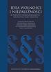 Małgorzata Grzesik-Kulesza, Grzegorz Pastuszko - Idea wolności i niezależności w państwie demokratycznym – perspektywa praw jednostki
