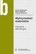 Ajdukiewicz C., Gajewski M., Piotrowski A. - Wytrzymałość materiałów. Ćwiczenia laboratoryjne